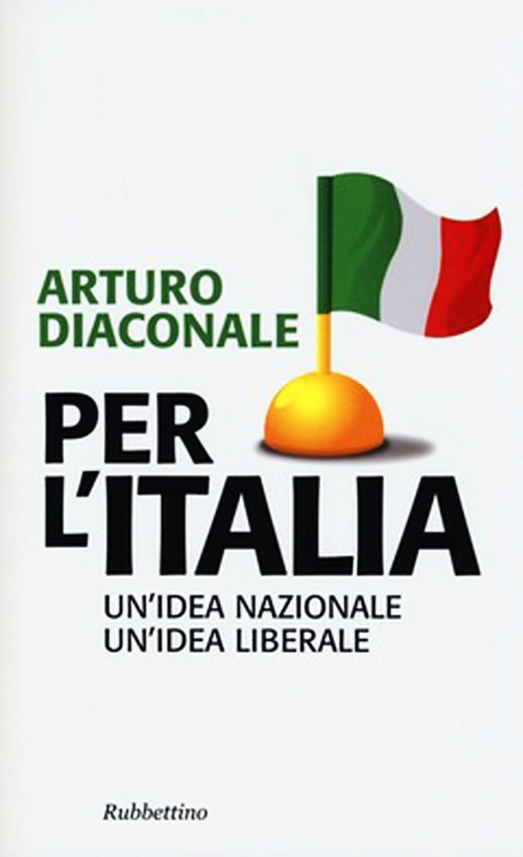 Book Cover: Per l'Italia, un'idea nazionale, un'idea liberale
